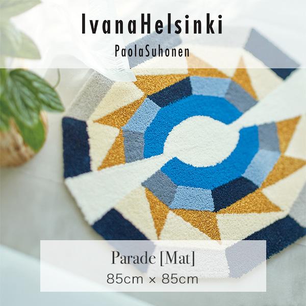 IvanaHelsinki イヴァナヘルシンキ Parade Mat / パレードマット